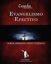 Evangelismo Efectivo : Manual Interactivo Escuela de Evangelismo by Jorge...