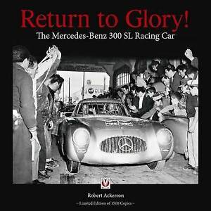 Return to Glory! The Mercedes 300 SL Racing Car Book