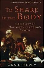 To Share in the Body: A Theology of Martyrdom for Today's Church-ExLibrary