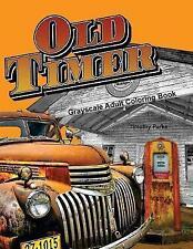 Oldtimer Grayscale Adult Coloring Book for Men: 43 Oldtimer Images of Vintage...