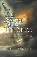 The Sword and the Spear: God's Perfect Plan for Defeating Satan's Spear of Death