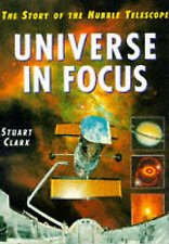The Universe in Focus: Story of the Hubble Telescope by Stuart Clark (hardback)