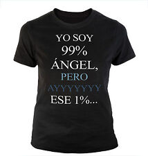 CAMISETA  Soy 99% Angel TALLA S M L XL XXL XXXL SIZE T-SHIRT
