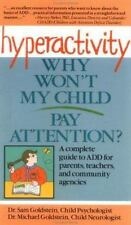 Hyperactivity : Why Won't My Child Pay Attention by Sam Goldstein and Michael...
