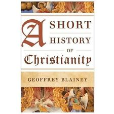 A Short History of Christianity, Blainey, Geoffrey, Good Condition, Book