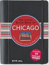 The Little Black Book of Chicago : The Indispensible Guide to the Windy City