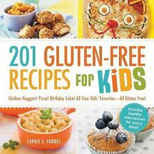 201 Gluten-Free Recipes for Kids : Chicken Nuggets! Pizza! Birthday Cake! All...