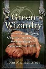 Green Wizardry: Conservation, Solar Power, Organic Gardening, and Other Hands-On