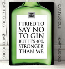 Gin is stronger than me alcohol spirits funny wise quote sign A4 metal plaque