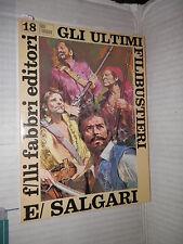 GLI ULTIMI FILIBUSTIERI Emilio Salgari Fabbri 1968 Tigri e corsari 18 narrativa