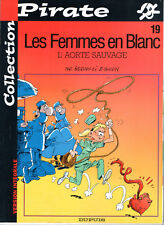 LES FEMMES EN BLANC n°19 ¤ L'AORTE SAUVAGE ¤ 2002 COLLECTION PIRATE DUPUIS