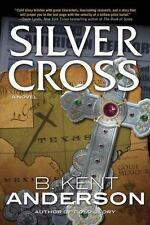 """New """"SILVER CROSS"""" By B. Kent Anderson (2012) Hardcover - Riviting Good Book !!!"""
