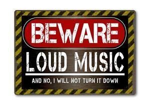 Beware Loud Music Funny Metal Sign Plaque Warning Danger Novelty Joke Gift Idea