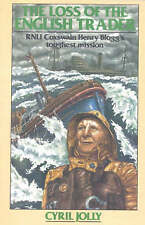 The Loss of the English Trader: R.N.L.I.Coxswain Henry Blogg's Toughest...