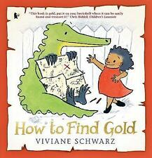 How to Find Gold by Viviane Schwarz (Paperback, 2017)