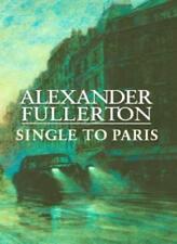 Single To Paris: Number 4 in series (Rosie Ewing),Alexander Fu ,.9780316860260