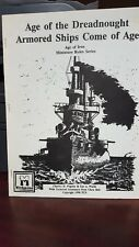 Age of Iron Mini Rules Series Age of the Dreadnought - Armored Ships Come of Age