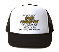 Trucker Hat Cap Foam Mesh I Don't Need Anger Management Need People Stop Pissing