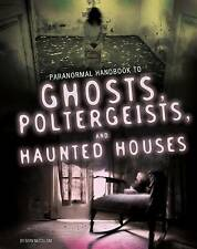 Handbook to Ghosts, Poltergeists, and Haunted Houses by Sean McCollum...
