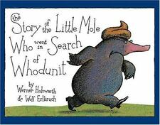 The Story of the Little Mole Who Went in Search of Whodunit by Wolf Erlbruch...