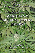 NEW Marijuana: Medical Papers, 1839-1972 (Cannabis: Collected Clinical Papers)