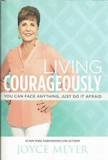 LIVING COURAGEOUSLY:  You Can Face Anything     by Joyce Meyer