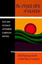 The Other Side of Heaven: Post-War Fiction by Vietnamese and American Writers K