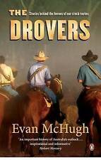 The Drovers: Stories Behind the Heroes of Our Stock Routes Evan McHugh 2011