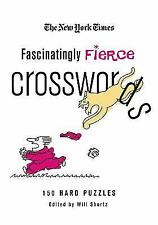 The New York Times Fascinatingly Fierce Crosswords: 150 Hard Puzzles New York