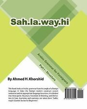 Sahlawayhi Arabic Grammar for Foreigners Part I : Structure by Ahmed H....