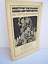 Insects of The Flower Garden And Their Control by Arthur Gibson -Vintage Copy