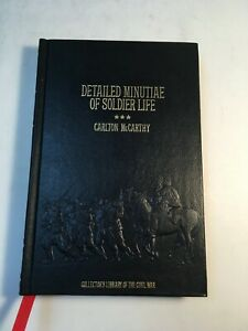 Detailed Minutiae of Soldiers Life Collectors Library of the Civil War Time Life