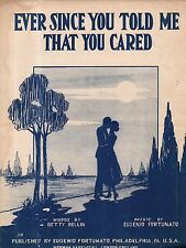 1920 Ever Since You Told Me That You Cared by Betty Bellin and Eugenio Fortunato