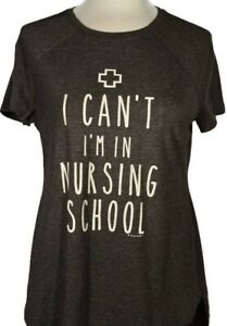 I Can't I'm In Nursing School Student Tee T-Shirt Medium