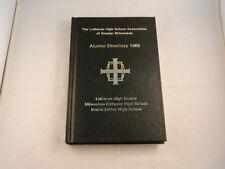 THE LUTHERAN HIGH SCHOOL ASSOCIATION OF GREATER MILWAUKEE ALUMNI DIRECTORY 1988