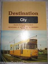 Destination City Electric Tramway Rolling Stock Melbourne Metropolitan Trams