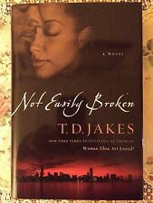Not Easily Broken by T. D. Jakes (2006, Hardcover)