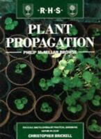 Plant Propagation (RHS Royal Horticultural Society's Encyclopaedia of Practica,