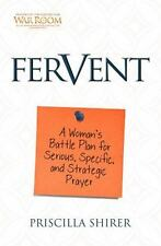 Fervent : A Woman's Battle Plan to Serious, Specific, and Strategic Prayer by Priscilla Shirer (2015, Paperback)