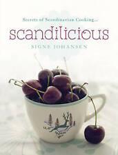 """Secrets of Scandinavian Cooking"""" Scandalicious """"by Signe Johansen Brand New Book"""