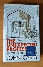 The Unexpected Professor by John Carey HB (2014) SIGNED 1st/1st