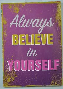 "ALWAYS BELIEVE IN YOURSELF WALL SIGN PLAQUE 7.25""MDF WOOD INSPIRATIONAL #282"