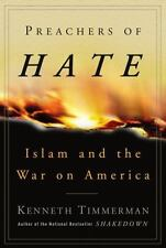Preachers of Hate : Islam and the War on America by Kenneth Timmerman (2003, HC)