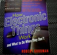 How Electronic Things Work, 1999 Book.