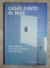 MACARENA SAN MARTIN - CASAS JUNTO AL MAR/BEACH HOUSES/ CASE SULLA SPIAGGIA (KA1