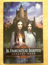 Dr. Frankenstein's Daughters by Suzanne Weyn (2013 paperback) Very Good