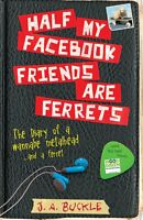 Half My Facebook Friends are Ferrets by J. A. Buckle (Paperback, 2014)