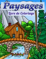Livre de Coloriage: PAYSAGES - Livre à Colorier pour Adultes Anti-Stress