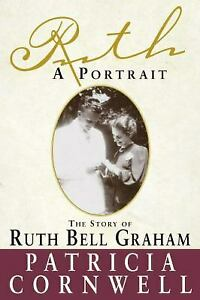 Ruth, A Portrait : The Story of Ruth Bell Graham Paperback Patricia D. Cornwell
