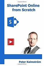 SharePoint Online from Scratch: Office 365 SharePoint from basics to... NEW BOOK